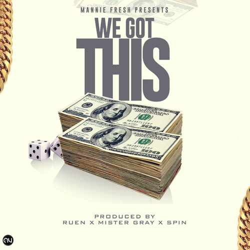 Play & Download We Got This by Mannie Fresh | Napster