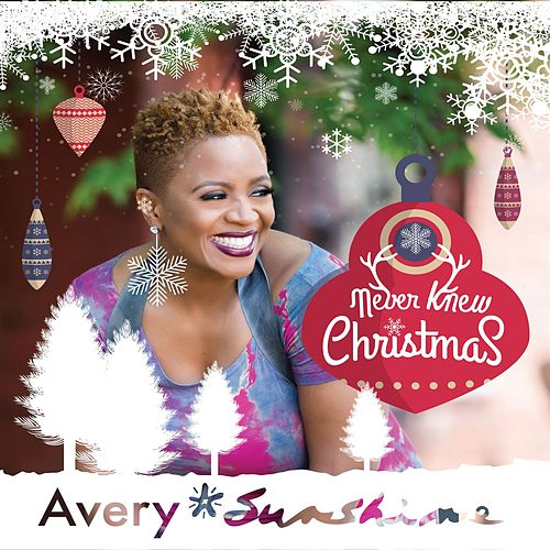 Never Knew Christmas by Avery Sunshine