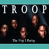 Play & Download The Way I Parlay by Troop | Napster