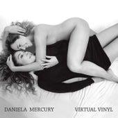 Play & Download Virtual Vinyl by Daniela Mercury | Napster