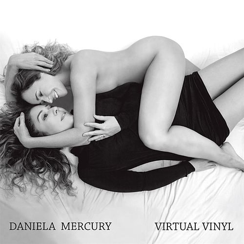 Play & Download Virtual Vinyl by Daniela Mercury | Napster
