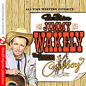 Play & Download The Singing Cowboy (Digitally Remastered) by Jimmy Wakely | Napster