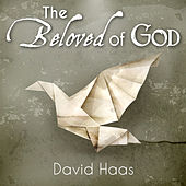 Play & Download The Beloved of God by David Haas | Napster