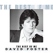 Play & Download The Best of Me by David Foster | Napster