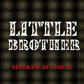 Play & Download Little Brother Separate but Equal by Little Brother | Napster