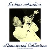 Erskine Hawkins Remastered Collection (All Tracks Remastered 2015) von Erskine Hawkins