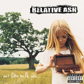Play & Download Our Time With You by Relative Ash | Napster