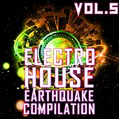 Electro House Earthquake, Vol. 5 - EP by Various Artists
