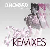Play & Download DSYLM: Remixes (feat. BK Brasco) by B. Howard | Napster