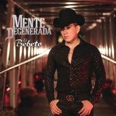 Play & Download Mente Degenerada by El Bebeto | Napster