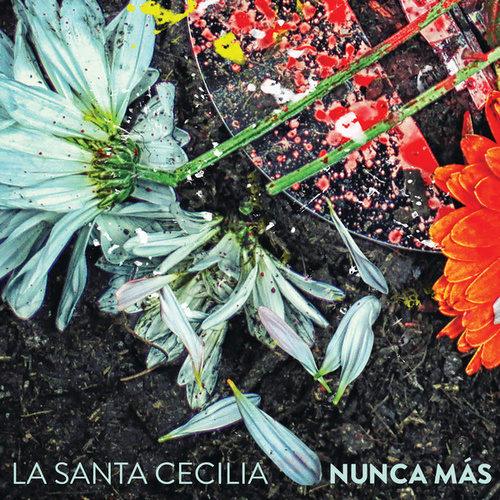 Play & Download Nunca Más by La Santa Cecilia | Napster