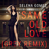 Play & Download Same Old Love by Selena Gomez | Napster