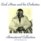 Play & Download Remastered Collection (Remastered 2015) by Earl Fatha Hines | Napster