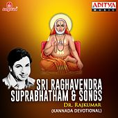 Sri Raghavendra Suprabhatham & Songs by Dr.Rajkumar