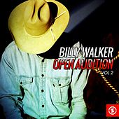 Billy Walker Open Audition, Vol. 2 by Billy Walker