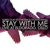 Stay With Me by Bjørn Olav Edvardsen