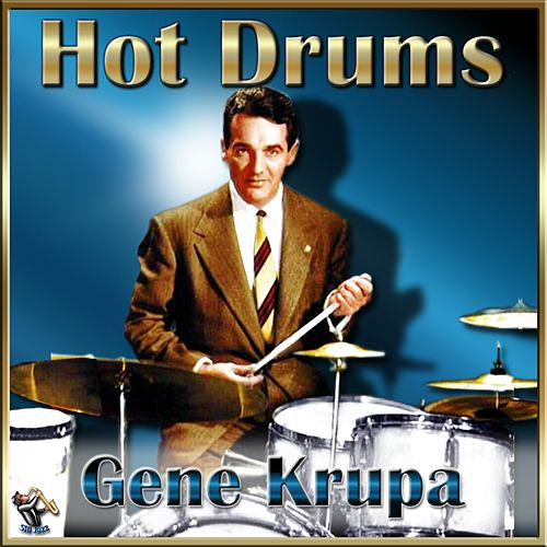 Play & Download Hot Drums Live by Gene Krupa | Napster