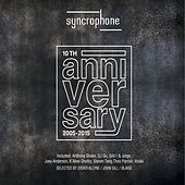 Play & Download Syncrophone 10th Anniversary (2005-2015) by Various Artists | Napster
