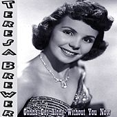 Play & Download Gonna Get Along Without You Now by Teresa Brewer | Napster