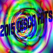 2015 Disco Hits by Various Artists