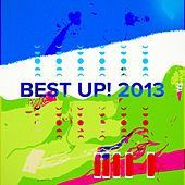 Play & Download Best up 2013 by Various Artists | Napster