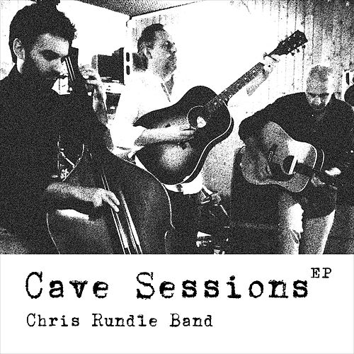Cave Sessions EP by Chris Rundle Band