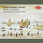 Play & Download Maxwell Davies: Music for Brass by The Wallace Collection | Napster