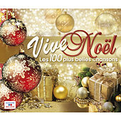 Play & Download Vive Noël (Les 100 plus belles chansons) by Various Artists | Napster