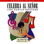 Play & Download Celebra Al Señor by Danilo Montero | Napster