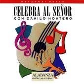 Celebra Al Señor de Danilo Montero