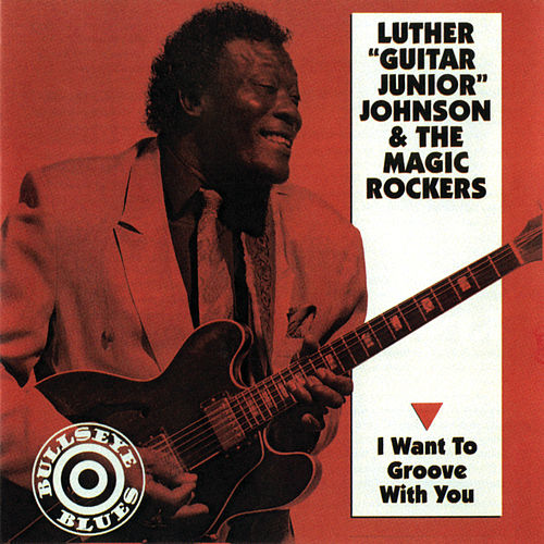 Play & Download I Want To Groove With You by Luther 'Guitar Jr.' Johnson | Napster