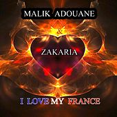 Play & Download I Love My France by Malik Adouane | Napster