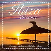 Ibiza Dreams (Balearic Ambient & Chill-Out Music) by Various Artists
