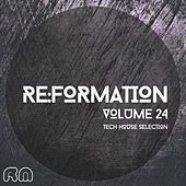Play & Download Re:Formation, Vol. 24 - Tech House Selection by Various Artists | Napster