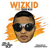 Final (Baba Nla) - Single by Wizkid