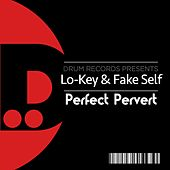 Play & Download Perfect Pervert by Lo-Key | Napster