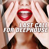 Play & Download Last Call For Deephouse - EP by Various Artists | Napster