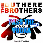 Play & Download Pass the Vodka Shots by The Outhere Brothers | Napster