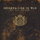 Play & Download My Love My Way by Modern Life Is War | Napster
