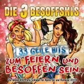Die 3 Besoffskis - 33 geile Hits zum Feiern und Besoffen sein (Die besten XXL Party Schlager für Apres Ski und Karneval 2016) by Die 3 Besoffskis