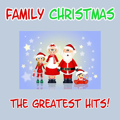 Play & Download Family Christmas - The Greatest Hits! by Christmas | Napster