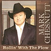Play & Download Rollin' With The Flow by Mark Chesnutt | Napster