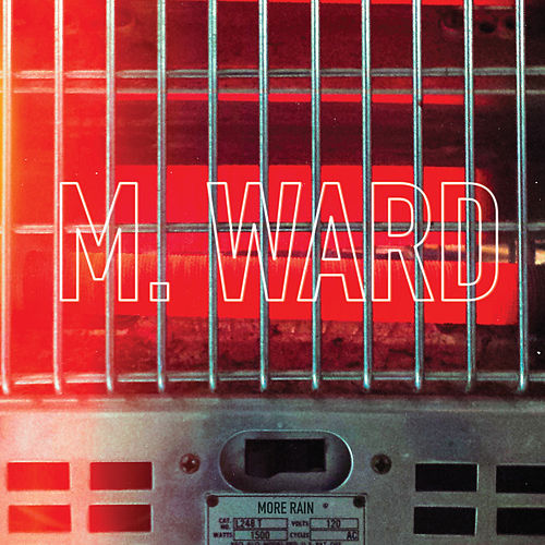 More Rain by M. Ward