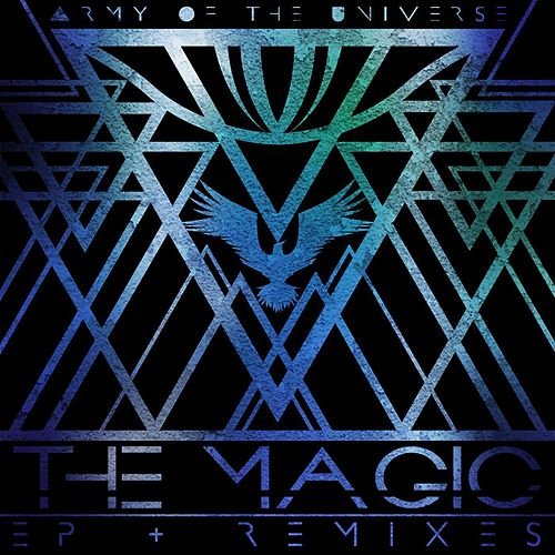 Play & Download The Magic (Deluxe) by Army of the Universe | Napster