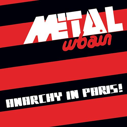 Play & Download Anarchy In Paris! by Metal Urbain | Napster