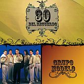 Play & Download 30 Del Recuerdo by Grupo Modelo | Napster