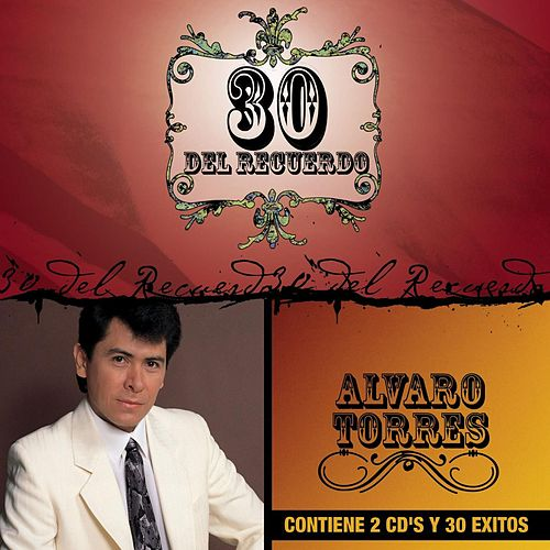 Play & Download 30 Del Recuerdo by Alvaro Torres | Napster