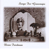 Play & Download Songs for Grownups by Dean Friedman | Napster