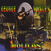 Hold On by George Wesley