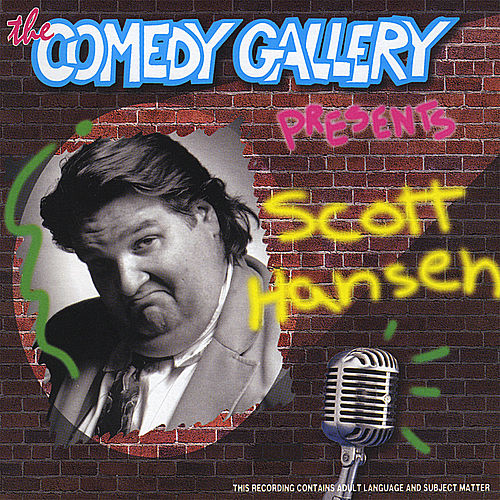 Play & Download Live At the Comedy Gallery by Scott Hansen | Napster